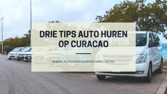 Drie tips auto huren op Curacao