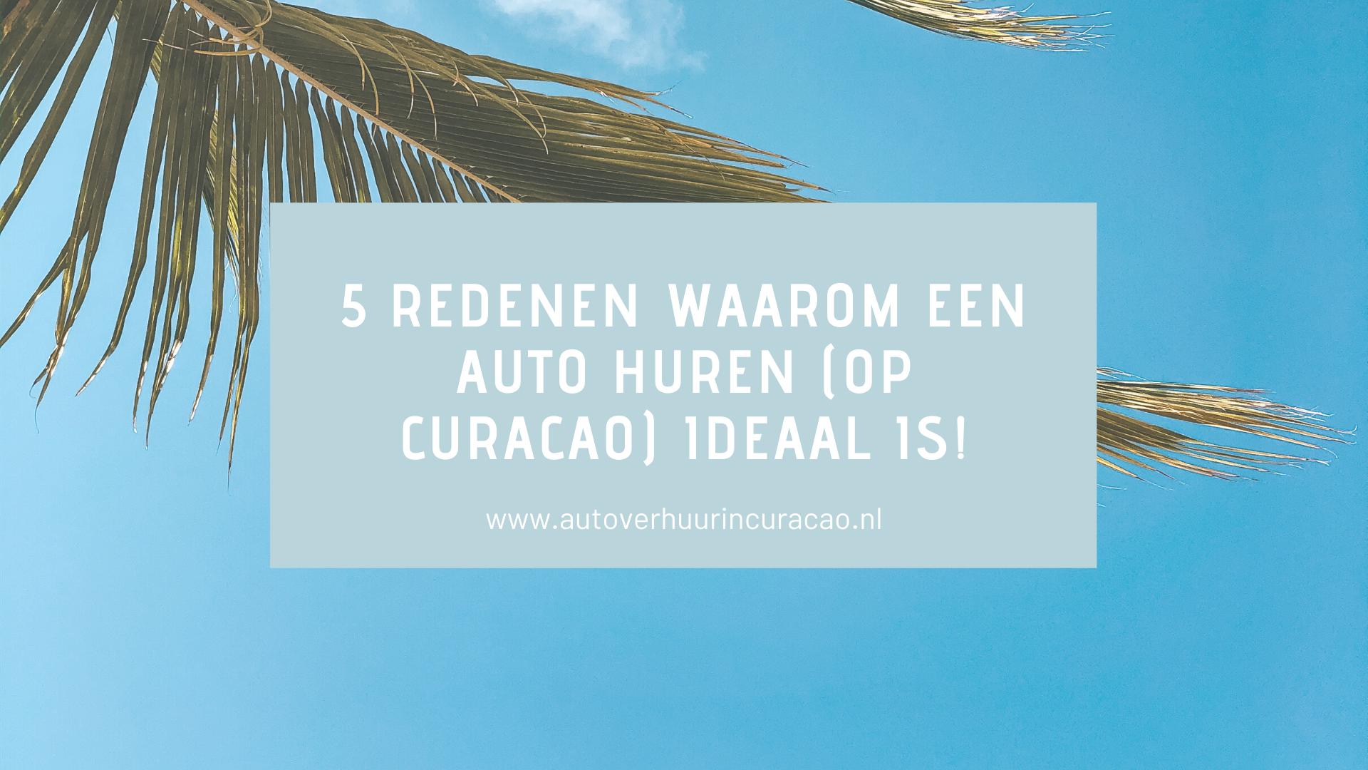 blog curacao 5 redenen om een auto te huren (op Curacao)