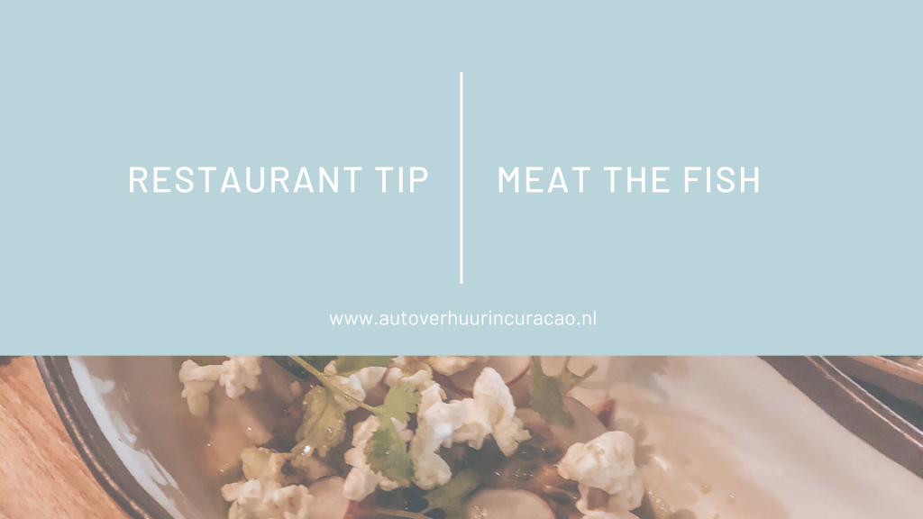 meat the fish restaurant tip blog curacao